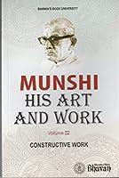 Munshi His Art & Work Vol.IV [Paperback] K. M. Munshi