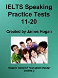 IELTS Speaking Practice Tests 11-20 (Practice Tests For Your Ebook Reader) (English Edition)