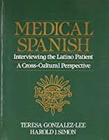 Medical Spanish: Interviewing the Latino Patient - A Cross Cultural Perspective【洋書】 [並行輸入品]
