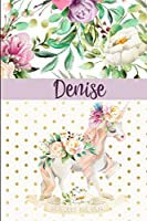 Denise: Personalized Unicorn Journal & Sketchbook | Lined Writing Notebook with Personalized Name for Writing, Drawing & Sketching | 6x9 | 120 Pages | Watercolor Flower Unicorn Design