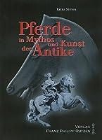 Pferde in Mythos Und Kunst Der Antike