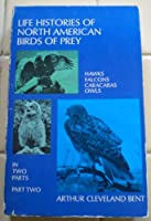 Life Histories of North American Birds of Prey