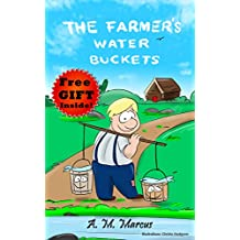 Children's Book: The Farmer's Water Buckets: (Children's Picture Book On Being Different and Building Confidence) (Self Esteem Books for Kids 1)