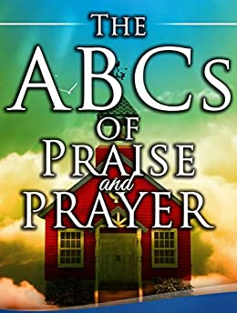 ABCs of Praise and Prayer: How 5 minutes With God Can Change Your Day by [Kois, Barbara]