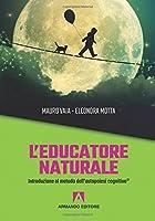 L'educatore naturale. Introduzione al metodo dell'autopoiesi cognitiva®