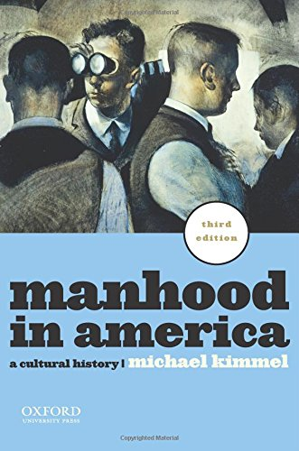 Download Manhood in America: A Cultural History 0199781559