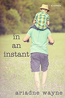 In an Instant (Lifetime Book 1.5) by [Wayne, Ariadne]