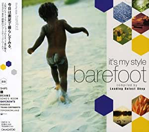 """It's my style""""barefoot"""""""