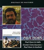 Cosmic Consciousness- Paul Horn In Kashmir / Paul Horn In India