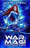 War Magi: A Space Opera Fantasy Adventure (Star Magi Saga)