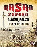 Hasan Sabbah Alamut Kalesi ve Cennet Fedaileri