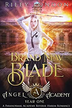 Brand New Blade: A Paranormal Academy Romance (Angel Academy Book 1) by [London, Riley]