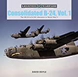 Consolidated B-24: The Xb-24 to B-24e Liberators in World War II (Legends of Warfare: Aviation)