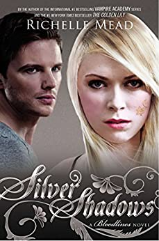 Silver Shadows: Bloodlines Book 5: Bloodlines Book 5 (The Bloodlines Series) by [Mead, Richelle]
