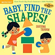 Indestructibles: Baby, Find the Shapes!: Chew Proof · Rip Proof · Nontoxic · 100% Washable (Book for Babies, N