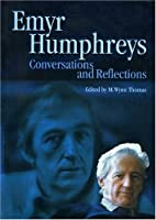 Emyr Humphries: Conversations and Reflections