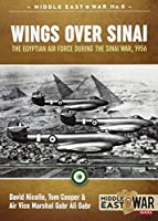 Wings over Sinai: The Egyptian Air Force During the Sinai War, 1956 (Middle East@war)