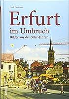 Erfurt im Umbruch: Bilder aus den 90er-Jahren