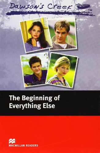 Dawson's Creek 1: The Beginning of Everything Else: Elementary Level (Macmillan Readers)の詳細を見る
