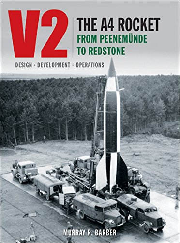 V2: The A4 Rocket from Peenemuende to Redstone