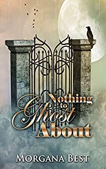 Nothing to Ghost About: Funny Cozy Mystery Series (Witch Woods Funeral Home Book 2) by [Best, Morgana]