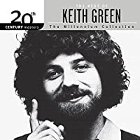 20th Century Masters - The Millennium Collection by Keith Green (2015-05-03)