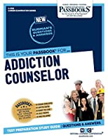 Addiction Counselor (Career Examination Passbooks)