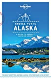 Lonely Planet Cruise Ports Alaska (Travel Guide) (English Edition)