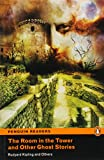 Penguin Readers: Level 2 THE ROOM IN THE TOWER AND OTHER GHOST STORIES (Penguin Active Readers, Level 2)