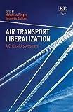Air Transport Liberalization: A Critical Assessment
