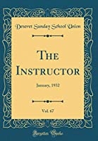 The Instructor, Vol. 67: January, 1932 (Classic Reprint)