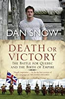 Death or Victory: The Battle for Quebec and the Birth of Empire