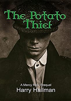 The Potato Thief: A Mercy Row Prequel by [Hallman, Harry]