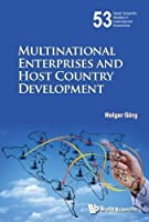 Multinational Enterprises and Host Country Development (World Scientific Studies in International Economics)