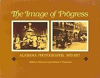 The Image of Progress: Alabama Photographs, 1877-1917