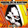 HARDCORE FOR THE HEAD STRONG-JAPANESE EDITION