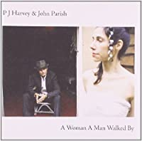 A Woman A Man Walked By by PJ Harvey (2009-03-31)