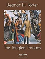 The Tangled Threads: Large Print