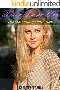 Tender, Loving, Care: Transgender, First Time (English Edition)