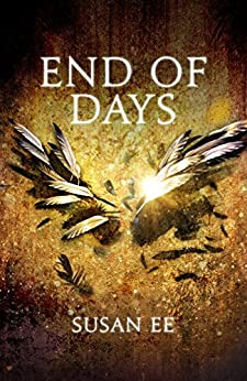 End of Days: Penryn and the End of Days Book Three: 3 by [Ee, Susan]