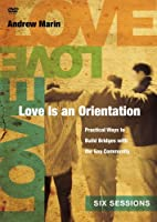 Love Is an Orientation: Practical Ways to Build Bridges With the Gay Community [DVD]