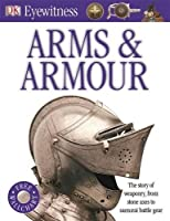 Arms and Armour (DK Eyewitness)