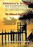 America's Scenic RV Adventures: Gulf Coast Adventures by John Holod