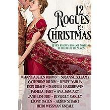 12 Rogues of Christmas: Warm Regency Romance Novellas to celebrate the season also featuring Beverley Oakley, Ebony Oaten and Heidi Wessman Kneale