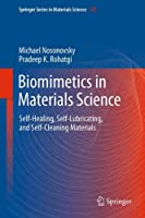 Biomimetics in Materials Science: Self-Healing, Self-Lubricating, and Self-Cleaning Materials (Springer Series in Materials Science)