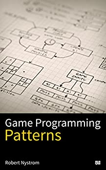 Game Programming Patterns by [Nystrom, Robert]