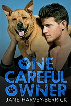 One Careful Owner: Love Me, Love My Dog by [Harvey-Berrick, Jane]