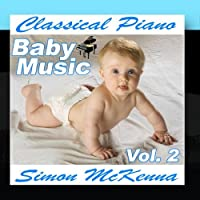 Classical Piano Baby Music Vol. 2