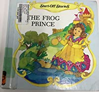 The Frog Prince (Start Off Stories)