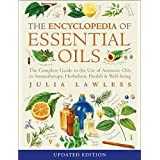 The Encyclopedia of Essential Oils: The complete guide to the use of aromatic oils in aromatherapy, herbalism, health and wel